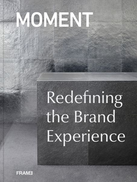 Moment - Redefining the Brand Experience