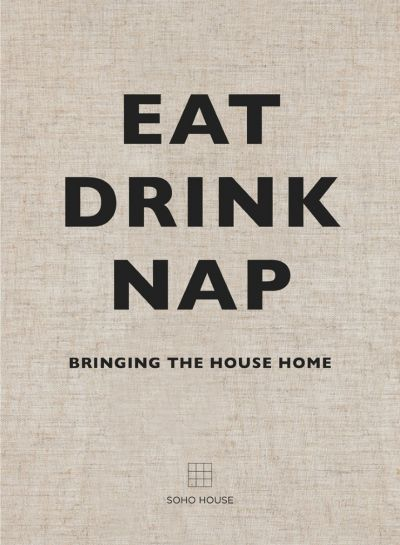 Eat Drink Nap, Bringing the House Home