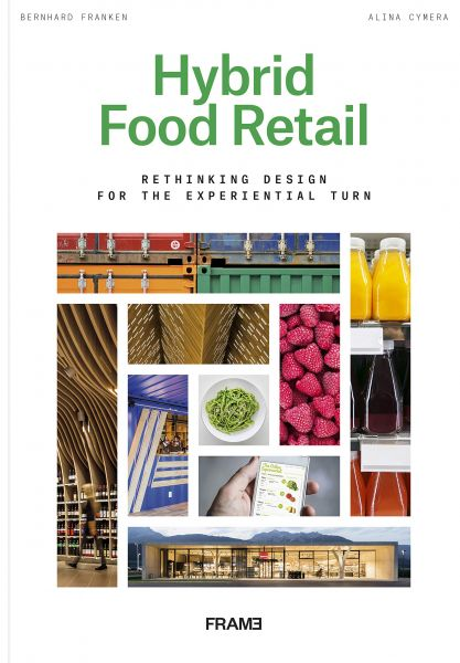 Hybrid Food Retail - Rething Design for the experiential turn
