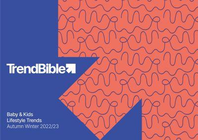 Trend Bible Baby & Kids Lifestyle Trends AW 22/23 (digital trendbog)