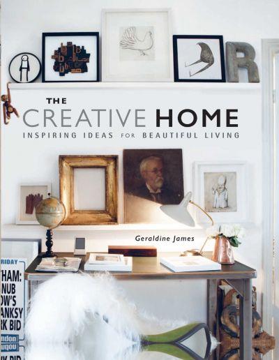 The Creative Home - Inspiring Ideas For Beatuiful Living